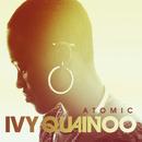 Atomic (EP)/Ivy Quainoo