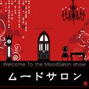 Welcome To the MoodSalon show/MOODSALON