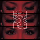 BENI Red LIVE TOUR 2013 ~TOUR FINAL 2013.10.6 at ZEPP DIVER CITY~/BENI