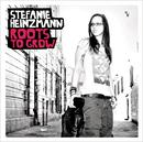 Roots To Grow/Stefanie Heinzmann