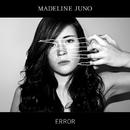 Error/Madeline Juno