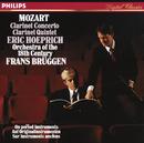 モーツァルト:クラリネット協奏曲/クラリネット五重奏曲/Eric Hoeprich, Orchestra Of The 18th Century, Frans Brüggen