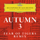 Autumn 3 - Recomposed By Max Richter - Vivaldi: The Four Seasons (Fear Of Tigers Remix)/Max Richter