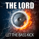 Let The Bass Kick/The Lord