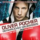 Gefährliches Halbwissen/Oliver Pocher