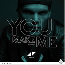 You Make Me (Remixes)/Avicii