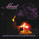 Advent At Ephesus/Benedictines Of Mary, Queen Of Apostles