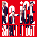 SHOUT IT OUT/Da-iCE