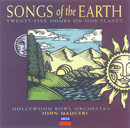 Songs Of The Earth/Hollywood Bowl Orchestra, John Mauceri
