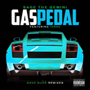 Gas Pedal (Dave Audé Remixes) (feat. Iamsu!)/Sage The Gemini