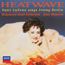 Heatwave - Patti Lupone Sings Irving Berlin/Patti LuPone, Hollywood Bowl Orchestra, John Mauceri