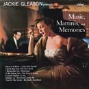 Music, Martinis And Memories/Jackie Gleason