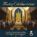 Mater Eucharistiae/Dominican Sisters of Mary, Mother of the Eucharist