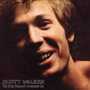 'Til The Band Comes In/Scott Walker
