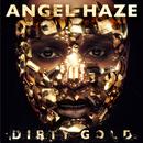 Dirty Gold/Angel Haze