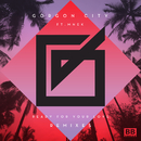 Ready For Your Love (Remixes) (feat. MNEK)/Gorgon City