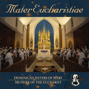 Mater Eucharistiae (International Version)/Dominican Sisters of Mary, Mother of the Eucharist