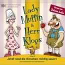05: Jetzt sind die Kirschen richtig sauer!/Lady Muffin & Herr Klops