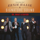 Oh, What A Savior (Live)/Ernie Haase & Signature Sound