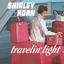 Travelin' Light/Shirley Horn
