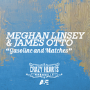 Gasoline And Matches/Meghan Linsey, James Otto