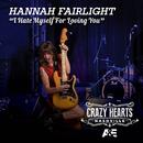 I Hate Myself For Loving You/Hannah Fairlight