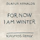 For Now I Am Winter (Kiasmos Remix)/Ólafur Arnalds