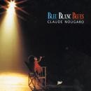 Bleu Blanc Blues (1985)/Claude Nougaro