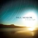 ア・テンダー・ライト (feat. Tenebrae)/Paul Mealor, Tenebrae