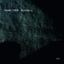 Mutations/Vijay Iyer