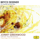 "Bryce Dessner: St. Carolyn By The Sea / Jonny Greenwood: Suite From ""There Will Be Blood""/Copenhagen Phil, André de Ridder"