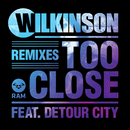 Too Close (Remixes) (feat. Detour City)/Wilkinson