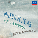 Walking In The Air - The Music Of Howard Blake/Vladimir Ashkenazy