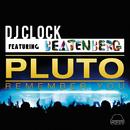 Pluto (Remember You) (feat. Beatenberg)/DJ Clock