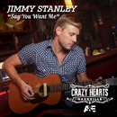 Say You Want Me/Jimmy Stanley