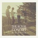 D-D-Dance/The Royal Concept