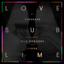 Love Sublime (feat. Nile Rodgers, Fiora)/Tensnake
