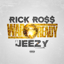 War Ready (feat. Jeezy)/Rick Ross