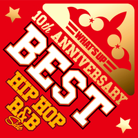 WHAT'S UP 10th Anniversary BEST ~ HIP HOP, R&B SIDE