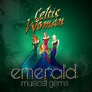Emerald: Musical Gems/Celtic Woman