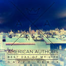 Best Day Of My Life (Gazzo Remix)/American Authors
