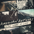 Oh, What A Life/American Authors