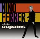 Salut Les Copains/Nino Ferrer
