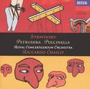 Stravinsky: Pulcinella; Petrushka/Royal Concertgebouw Orchestra, Riccardo Chailly