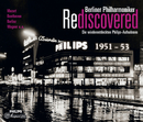 Berliner Philharmoniker Rediscovered/Berliner Philharmoniker