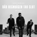Där regnbågen tar slut (RMH Remix)/Daniel Adams-Ray