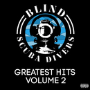 Greatest Hits Volume 2/Blind Scuba Divers
