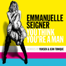 You Think You're A Man (Remix)/Emmanuelle Seigner