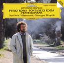 Respighi: Pini di Roma; Fontane di Roma; Feste Romane/New York Philharmonic Orchestra, Giuseppe Sinopoli