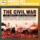The Civil War - Its music and its sounds (2 CDs)/Eastman Wind Ensemble, Frederick Fennell